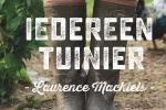 Iedereen tuinier van Laurence Machiels
